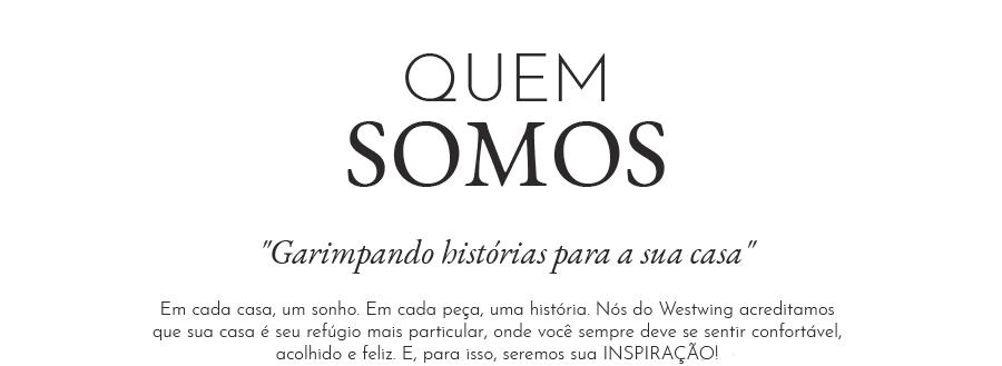 Quem Somos | Garimpando Histórias para a sua Casa | Westwing.com.br